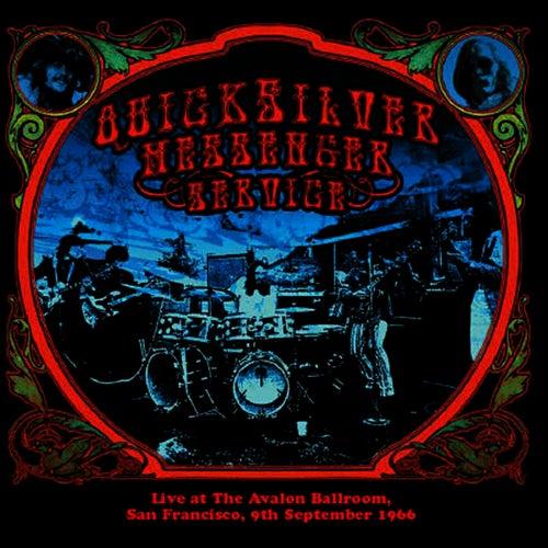 Live At The Avalon Ballroom, San Francisco, 9th September 1966 by Quicksilver Messenger Service