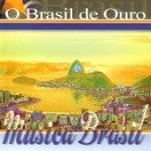 Música do Brasil. O Brasil de Ouro by Various Artists
