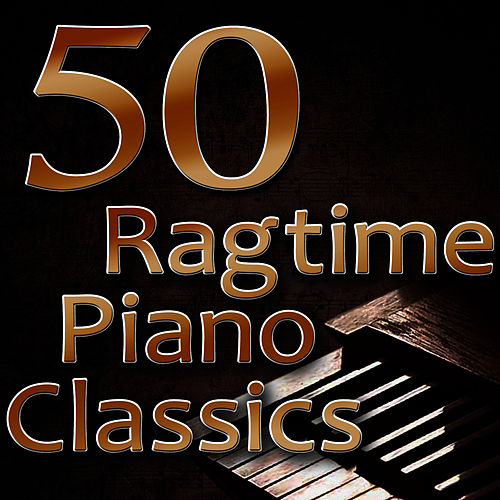 50 Ragtime Piano Classics (Best Of Scott Joplin, Joseph Lamb & James Scott) by Ragtime Music Unlimited