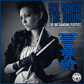 She Bangs the Drum - The Big Banging Playlist de Various Artists