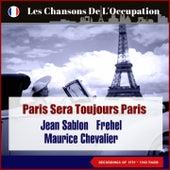 Paris sera toujours Paris (Les Chansons De L'Occupation - Paris 1939 - 1940) von Albert Prejean