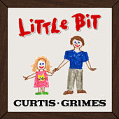 Little Bit by Curtis Grimes