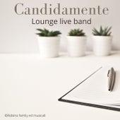 Candidamente di Lounge live band