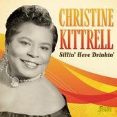 Sittin' Here Drinkin' by Christine Kittrell