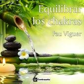 Equilibrar Los Chakras de Pau Viguer