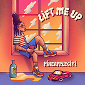 Lift Me Up by pineappleCITI