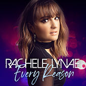 Every Reason von Rachele Lynae