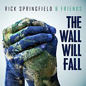 The Wall Will Fall de Rick Springfield