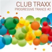 Club Traxx - Progressive Trance #2 by Various Artists