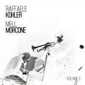 Raffaele Kohler e Mell Morcone, Vol. 2 von Raffaele Kohler