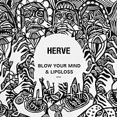 Blow Your Mind / Lipgloss by Hervé