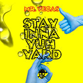 Stay Inna Yuh Yard by Mr. Vegas