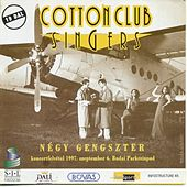 Négy Gengszter (Live) by Cotton Club Singers