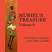 Muriel's Treasure, Vol. 6: Vintage Calypso from the 1950s & 1960s by Various Artists