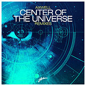 Center of The Universe (Remixes) di Axwell
