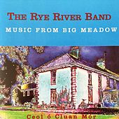 Music from Big Meadow by Rye River Band