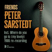Friends | Incl. Where Do You Go To (My Lovely) 1986 Re-Recording by Peter Sarstedt