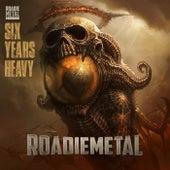 Roadie Metal, Six Years Heavy by Vários Artistas