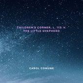 Children's Corner, L. 113: V. The Little Shepherd by Carol Comune