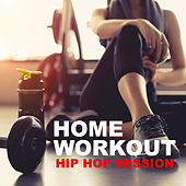 Home Workout Hip Hop Session de Various Artists