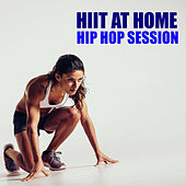 HIIT At Home Hip Hop Session by Various Artists