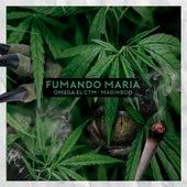 Fumando Maria de Omega El Ctm
