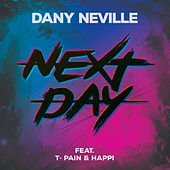 Next Day (feat. T-Pain & Happi) by Dany Neville