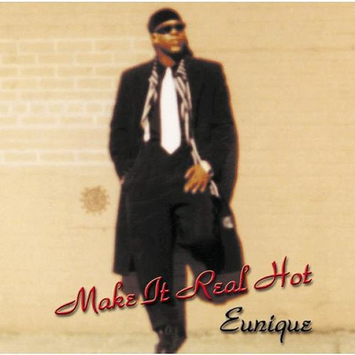 Make It Real Hot by Eunique (1)