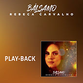 Bálsamo (Playback) de Rebeca Carvalho