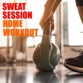 Sweat Session Home Workout de Various Artists