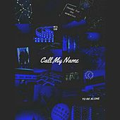 Call My Name by J-Lp
