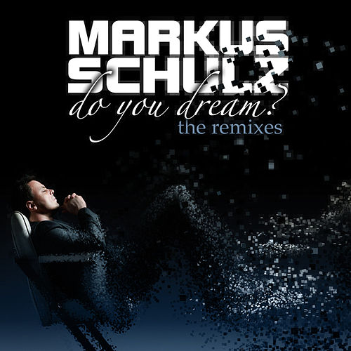 Do You Dream? 'The Remixes' by Markus Schulz