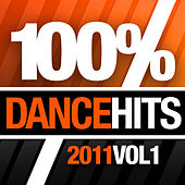 100% Dance Hits 2011, Vol. 1 by Various Artists