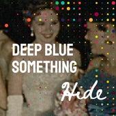 Hide von Deep Blue Something