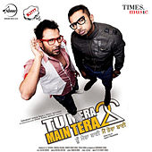 Tu Mera 22 Mein Tera 22 (Original Motion Picture Soundtrack) by Yo Yo Honey Singh