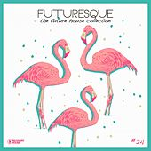 Futuresque - The Future House Collection, Vol. 24 von Various Artists