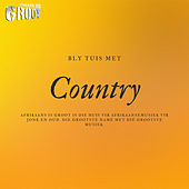 Bly Tuis Met Country by Various Artists