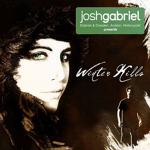Josh Gabriel presents Winter Kills by Josh Gabriel
