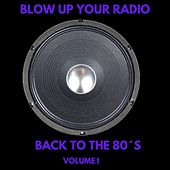 Blow up Your Radio: Back to the 80´s, Vol. I von Various Artists