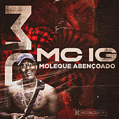Moleque Abençoado by Mc IG