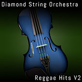 Reggae Hits, Vol. 2 by Diamond String Orchestra