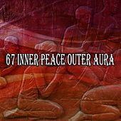 67 Inner Peace Outer Aura by Yoga Music