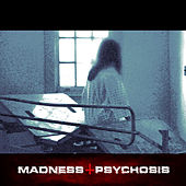 Madness & Psychosis by Various Artists