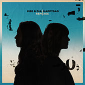 happysad Remixes by Meg & Dia