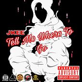 Tell Me Where To Go by Jkee