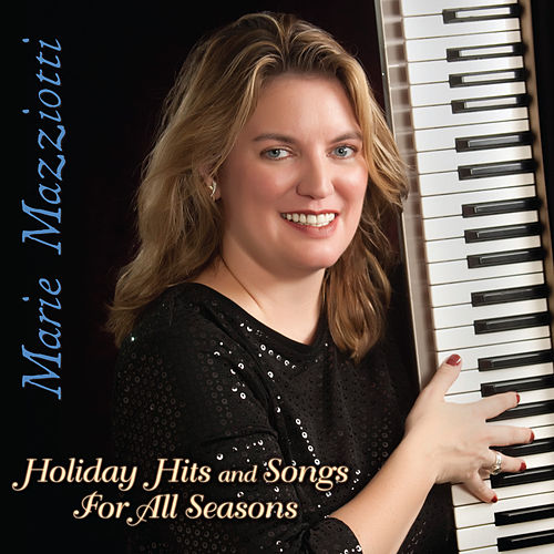 Holiday Hits and Songs For All Seasons by Marie Mazziotti