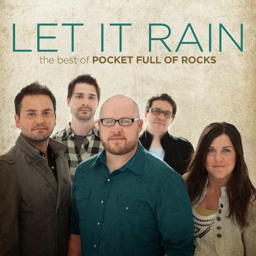 Let It Rain: The Best of Pocket Full of Rocks by Pocket Full Of Rocks