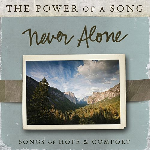 Never Alone: Songs of Hope & Comfort by Ultimate Tracks