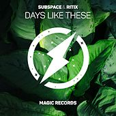 Days Like These by Subspace