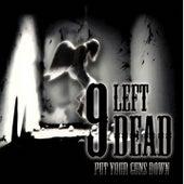 Put Your Guns Down by 9 Left Dead